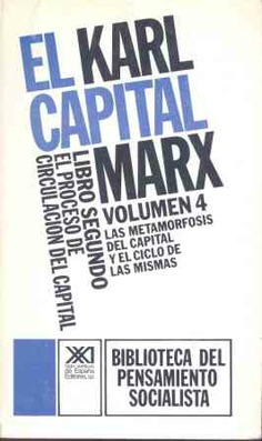 El Capital. Libro segundo, vol. 4.