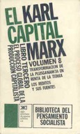 El Capital. Libro tercero, vol. 8.