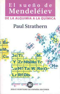 El sueo de mendeliev de la alquimia a la qumica siglo xxi editores de la alquimia a la qumica siglo xxi editores urtaz Images